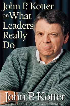 John P. Kotter on What Leaders Really Do