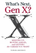 What's Next, Gen X?: Keeping Up, Moving Ahead, and Getting the Career You Want