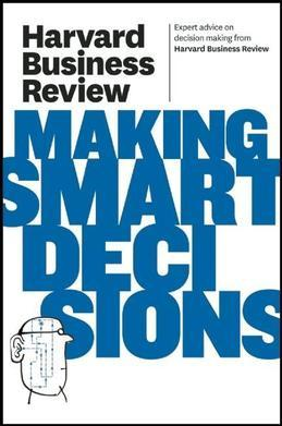 Harvard Business Review on Making Smart Decisions