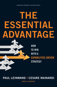The Essential Advantage: How to Win with a Capabilities-Driven Strategy