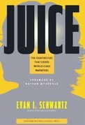 Juice: The Creative Fuel That Drives World-Class Inventors
