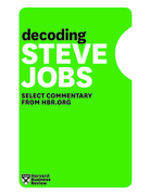 Decoding Steve Jobs: Select Commentary from HBR.org