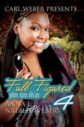 Full Figured 4: Carl Weber Presents