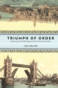 Triumph of Order: Democracy and Public Space in New York and London