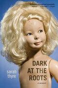 Dark at the Roots: A Memoir