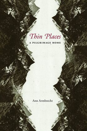 Thin Places: A Pilgrimage Home