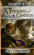 The Tyrrany of Ghosts: Legacy of Dhakaan, Book 3