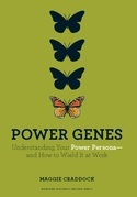 Power Genes: Understanding Your Power Persona--and How to Wield It at Work