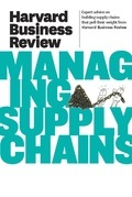 Harvard Business Review on Managing Supply Chains