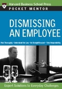 Dismissing an Employee: Expert Solutions to Everyday Challenges