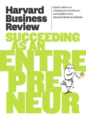 Harvard Business Review on Succeeding as an Entrepreneur