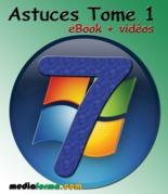 Windows 7 Astuces Tome 1 avec vidéos