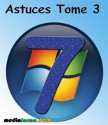 Windows 7 Astuces Tome 3