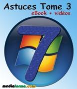 Windows 7 Astuces Tome 3 avec vidéos