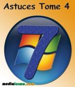Windows 7 Astuces Tome 4