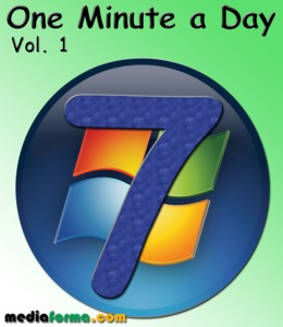 Windows 7 - One Minute a Day Vol 1