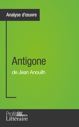 Antigone de Jean Anouilh (Analyse approfondie)