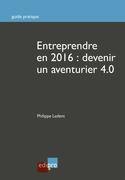 Entreprendre en 2016 : Devenir un aventurier 4.0