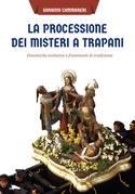 La processione dei Misteri a Trapani: dinamiche evolutive e frammenti di tradizione
