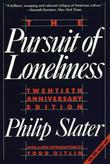 The Pursuit of Loneliness: America's Discontent and the Search for a New Democratic Ideal