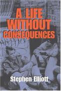 A Life Without Consequences