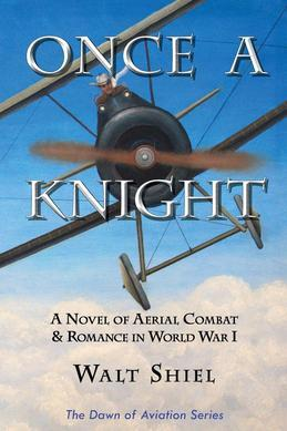 Once a Knight: A Novel of Aerial Combat & Romance in World War I