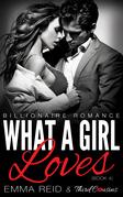 What A Girl Loves: (Billionaire Romance) (Book 4)