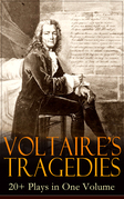 VOLTAIRE'S TRAGEDIES: 20+ Plays in One Volume