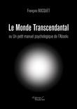 Le Monde Transcendantal ou Un petit manuel psychologique de l'Absolu