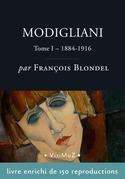 Modigliani  –  Tome 1, 1884-1916