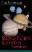 Science-Fiction & Fantasy Sammelband (12 Romane in einem Buch - Vollständige Ausgaben)