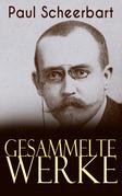 Sämtliche Werke (Über 300 Titel in einem Buch - Vollständige Ausgaben)