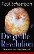 Die große Revolution (Science-Fiction Klassiker) - Vollständige Ausgabe