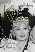 The Legendary Mae West