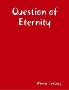Question of Eternity