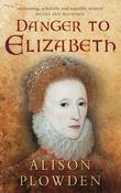 Danger to Elizabeth