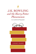 J K Rowling and the Harry Potter Phenomenon