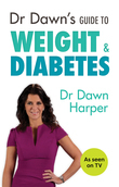 Dr Dawn's Guide to Weight & Diabetes