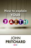 How to Explain Your Faith