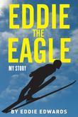 Eddie the Eagle: My Story
