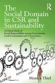 The Social Domain in CSR and Sustainability: A Critical Study of Social Responsibility among Governments, Local Communities and Corporations