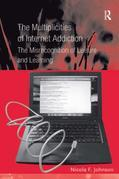 The Multiplicities of Internet Addiction: The Misrecognition of Leisure and Learning