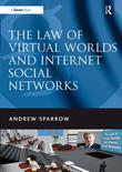 The Law of Virtual Worlds and Internet Social Networks