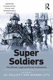 Super Soldiers: The Ethical, Legal and Social Implications