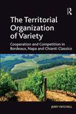 The Territorial Organization of Variety: Cooperation and competition in Bordeaux, Napa and Chianti Classico