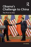 Obama's Challenge to China: The Pivot to Asia