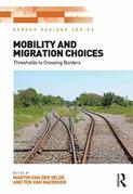 Mobility and Migration Choices: Thresholds to Crossing Borders