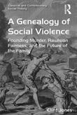 A Genealogy of Social Violence: Founding Murder, Rawlsian Fairness, and the Future of the Family