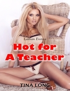 Hot for a Teacher (Lesbian Erotica)