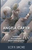 Angela Carter: Surrealist, Psychologist, Moral Pornographer